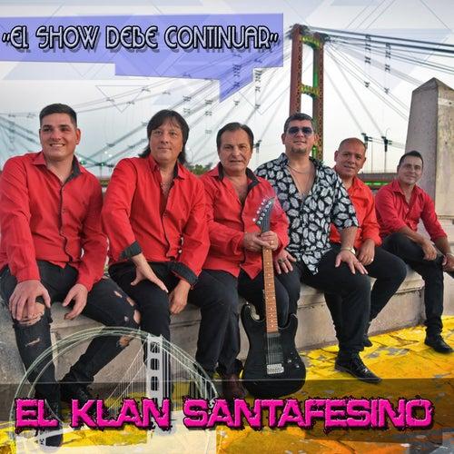 El Show Debe Continuar by El Klan Santafesino