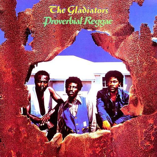 Proverbial Reggae by The Gladiators