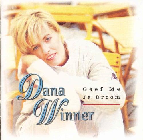 Geef Me Je Droom by Dana Winner