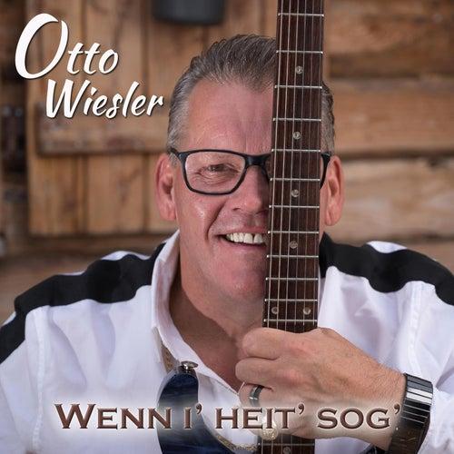 Wenn i' heit' sog' by Otto Wiesler