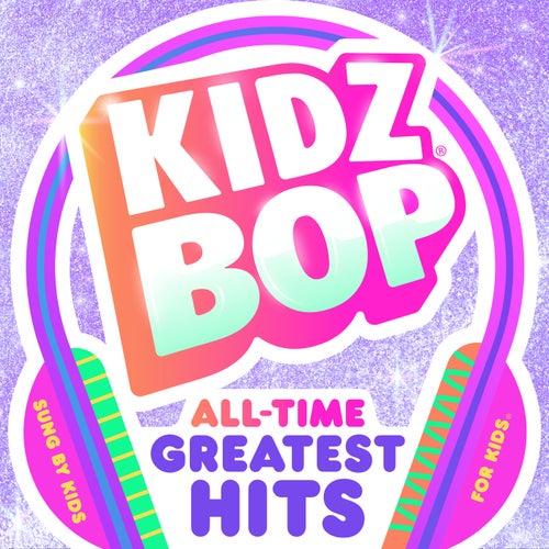KIDZ BOP All-Time Greatest Hits by KIDZ BOP Kids