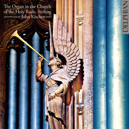 The Organ in the Church of the Holy Rude, Stirling by John Kitchen