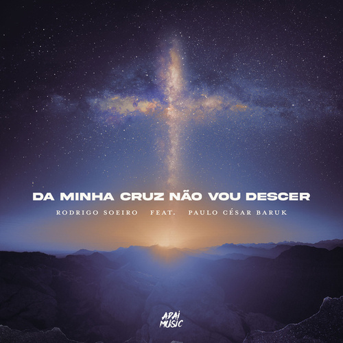 Da Minha Cruz Não Vou Descer by Rodrigo Soeiro
