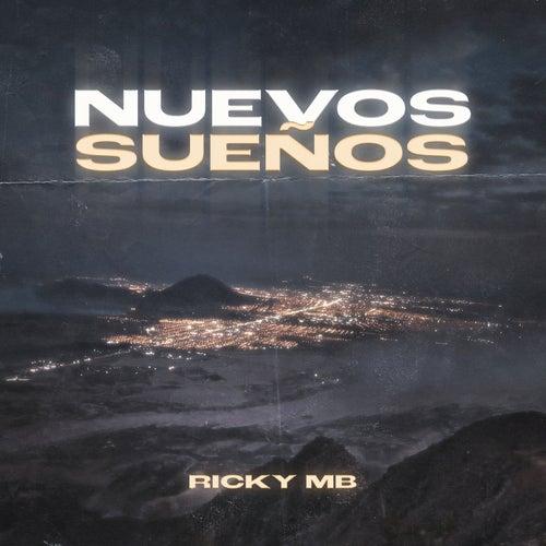 Nuevos Sueños by Ricky MB