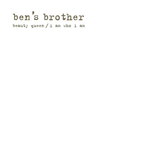 Beauty Queen / I Am Who I Am von Ben's Brother