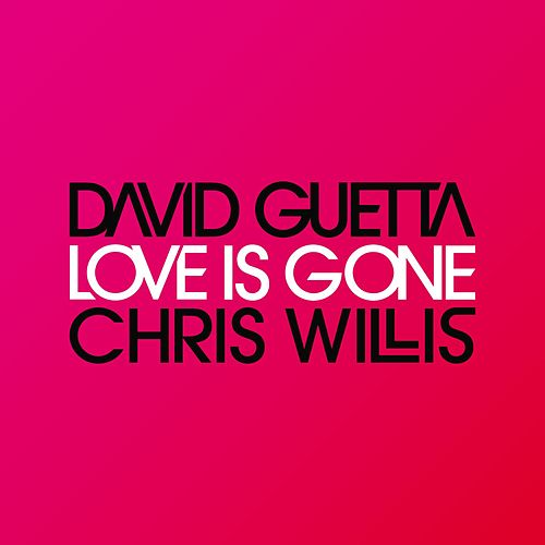 Love Is Gone by David Guetta
