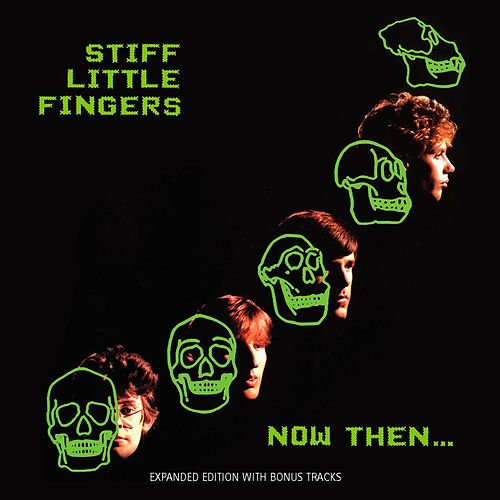 Now Then von Stiff Little Fingers