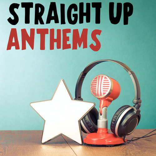 Straight Up Anthems de Various Artists