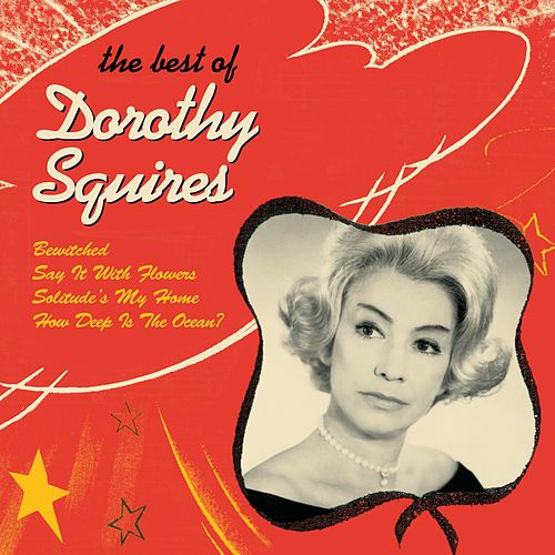 Dorothy Squires - The Best Of de Dorothy Squires