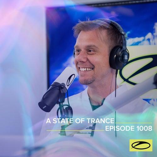 ASOT 1008 - A State Of Trance Episode 1008 de Armin Van Buuren