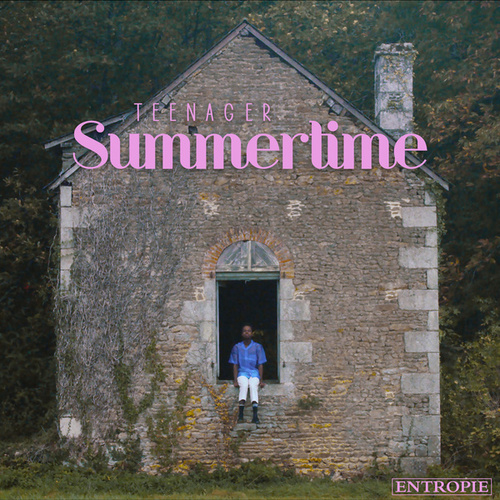 Teenager Summertime de Entropie
