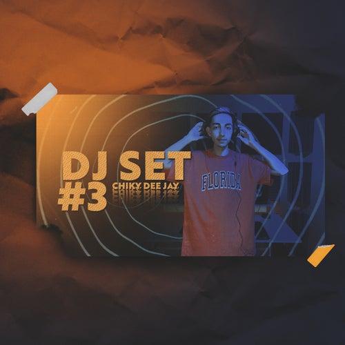 DJ Set 3 (Remix) by CHIKY DEE JAY