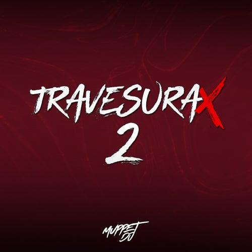 TravesuraX 2 (Remix) de Muppet DJ