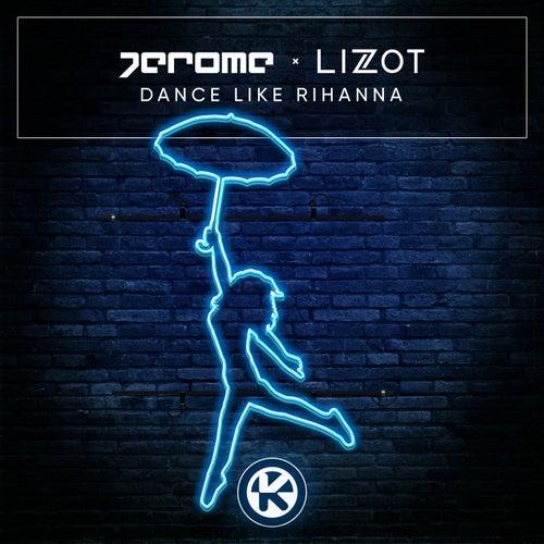 Dance Like Rihanna von Jerome