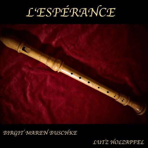 L'espérance by Birgit Maren Buschke