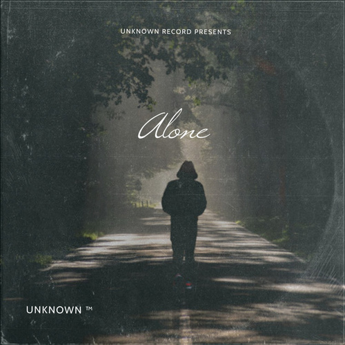 Alone by Unknown TM