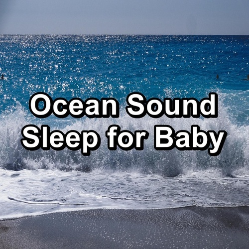 Ocean Sound Sleep for Baby by River Sounds