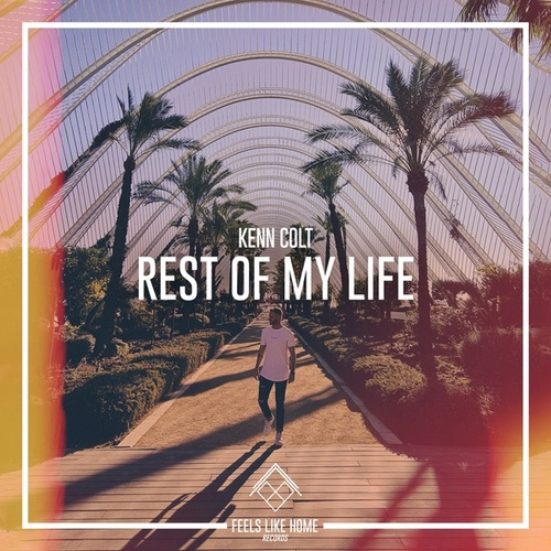 Rest of My Life by Kenn Colt