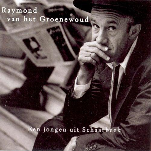 Een Jongen Uit Schaarbeek de Raymond Van Het Groenewoud