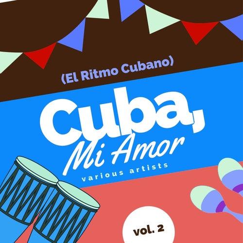 Cuba, Mi Amor (El Ritmo Cubano), Vol. 2 by Various Artists