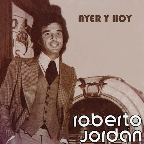 Ayer y Hoy Roberto Jordán de Roberto Jordan