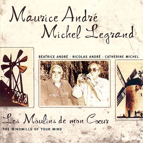 Les Moulins de mon Coeur (The Windmills of your Mind) de Maurice André