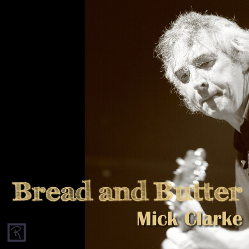 Bread and Butter de Mick Clarke