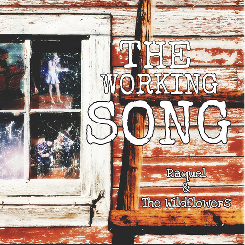 The Working Song by Raquel