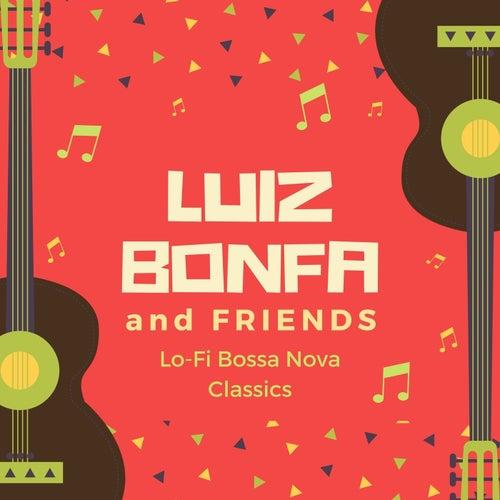 Lo-Fi Bossa Nova Classics de Luiz Bonfa and Friends
