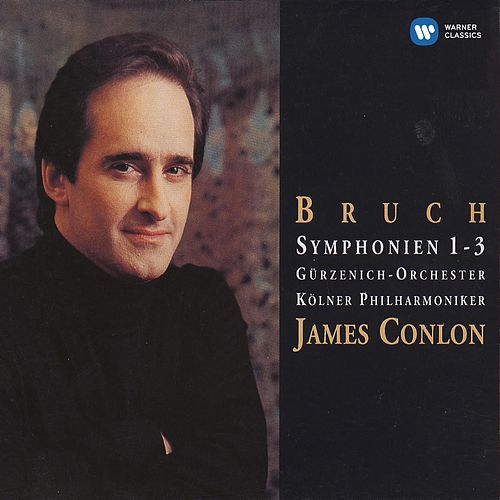 Bruch: Symphonies Nos.1-3 by James Conlon