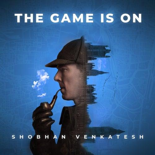 The Game Is On von Shobhan Venkatesh