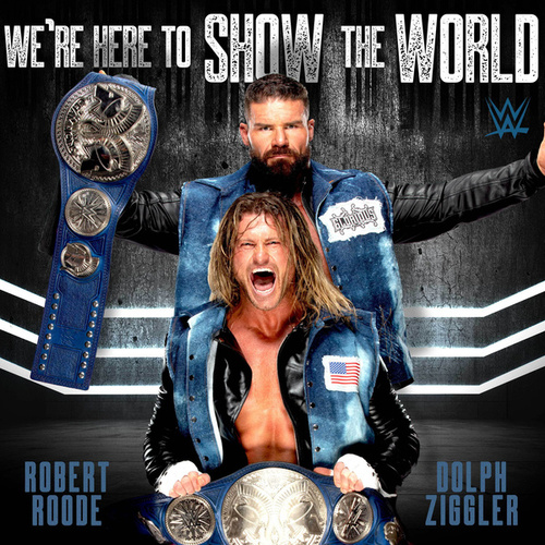 We're Here To Show The World (Dolph Ziggler & Robert Roode) de WWE