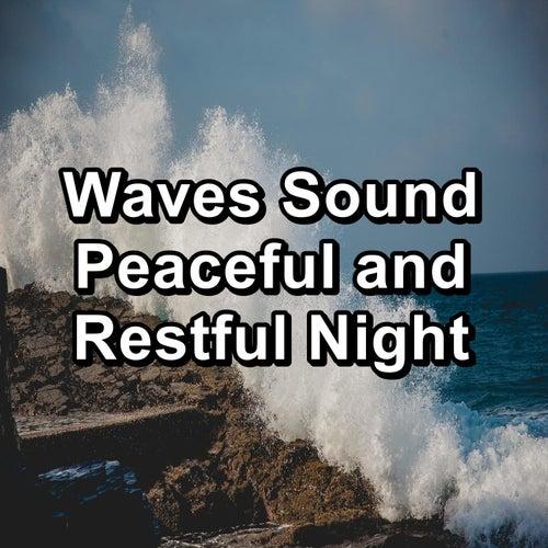 Waves Sound Peaceful and Restful Night von Massage Music