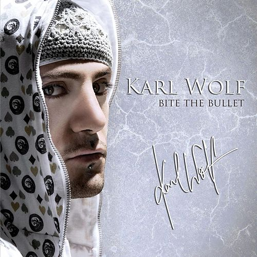 Bite The Bullet de Karl Wolf