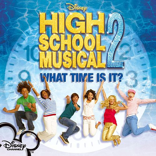 What Time Is It? von The Cast Of 'High School Musical'