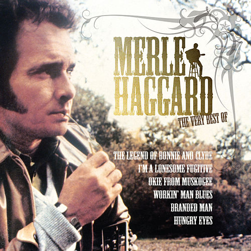 The Very Best Of Merle Haggard by Merle Haggard