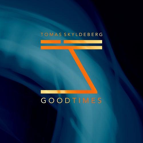 Goodtimes von Tomas Skyldeberg