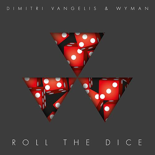 Roll the Dice by Dimitri Vangelis & Wyman