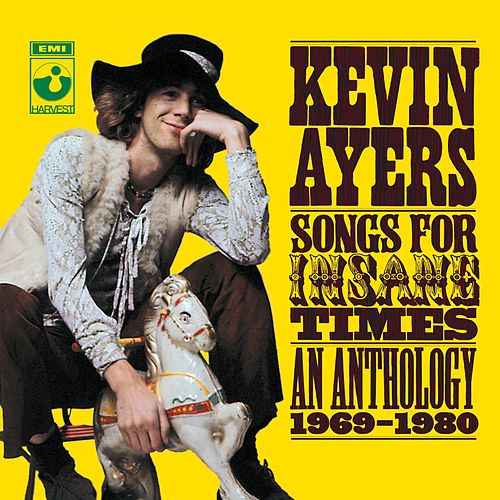 Songs For Insane Times: Anthology 1969-1980 de Kevin Ayers