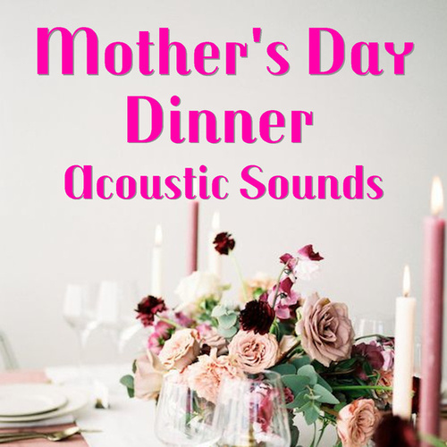 Mother's Day Dinner Acoustic Sounds fra Antonio Paravarno