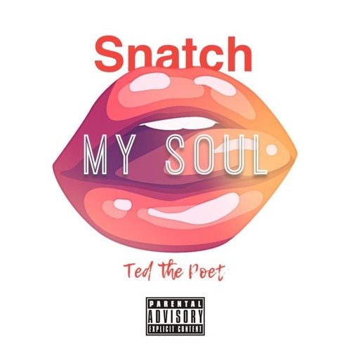 Snatch My Soul von Ted The Poet