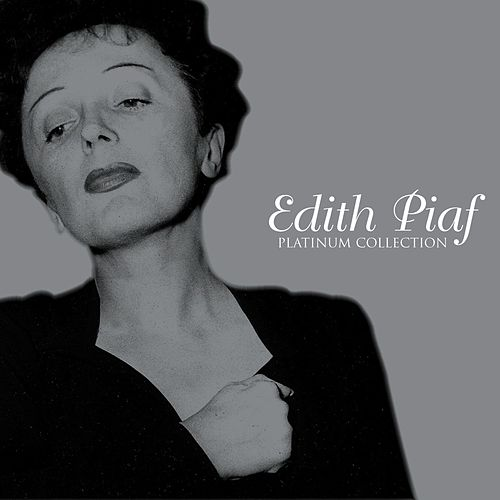 Platinum Collection by Edith Piaf