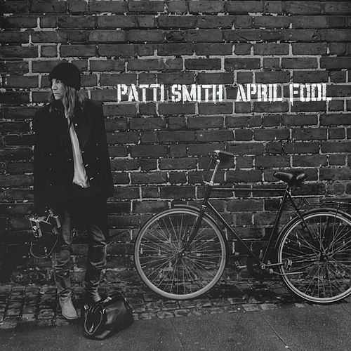 April Fool by Patti Smith