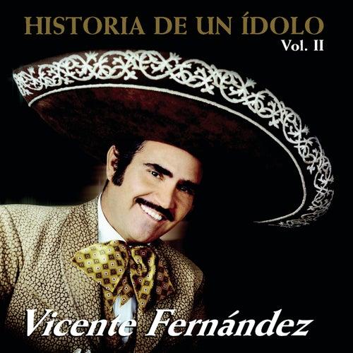 Historia De Un Idolo Vol.II de Vicente Fernández