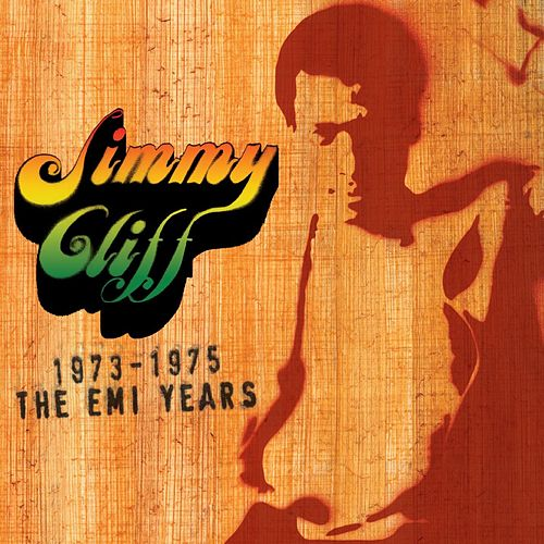 The EMI Years 1973-'75 by Jimmy Cliff