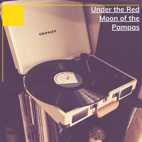 Under the Red Moon of the Pampas de Various Artists