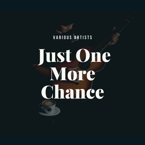 Just One More Chance von Various Artists