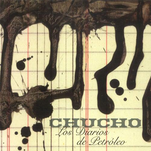 Los Diarios De Petróleo de Chucho