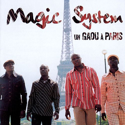 Un Gaou A Paris von Magic System