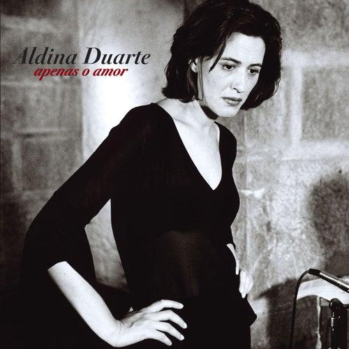 Apenas O Amor von Aldina Duarte